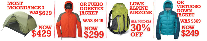 Mont Tents, OR Goretex, Lowe Alpine Packs, OR Down Jackets ON SALE